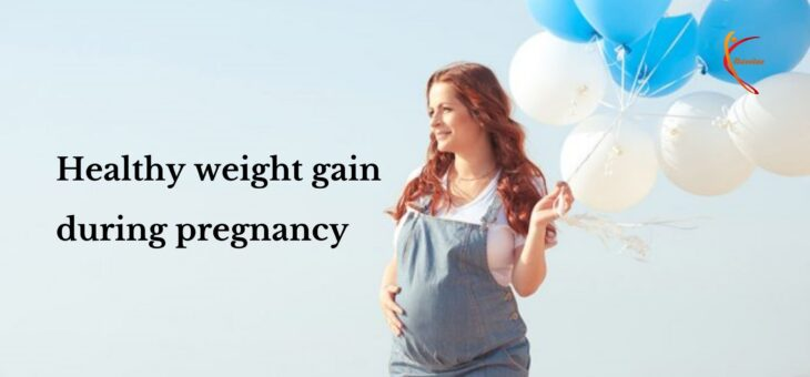 How to manage a healthy weight gain during pregnancy